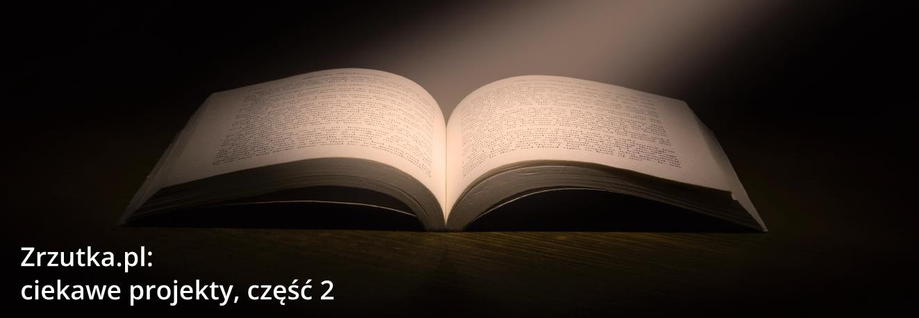 Zrzutka.pl - najciekawsze projekty, część 2. Wydanie książki.