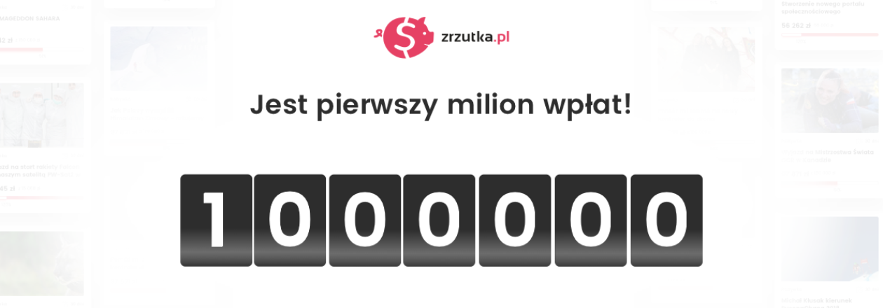 Ponad MILION WPŁAT na ponad 100 000 000 zł!