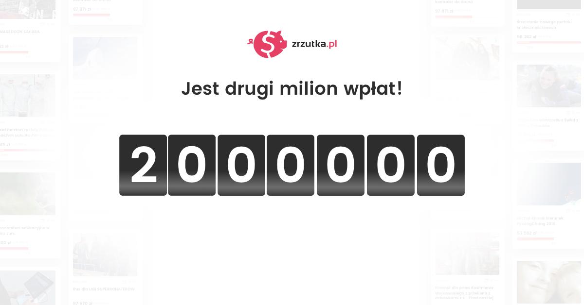 Jest drugi milion wpłat!