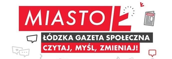 """Łódzka Gazeta Społeczna """"Miasto Ł"""""""