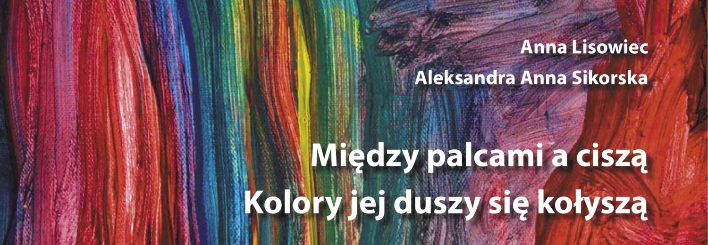 """""""Między palcami a ciszą..."""" - niezwykły tomik poezji 7-letniej malarki i znanej poetki"""