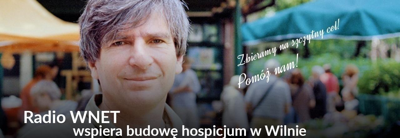 Radio WNET wspiera budowę hospicjum dla dzieci w Wilnie!