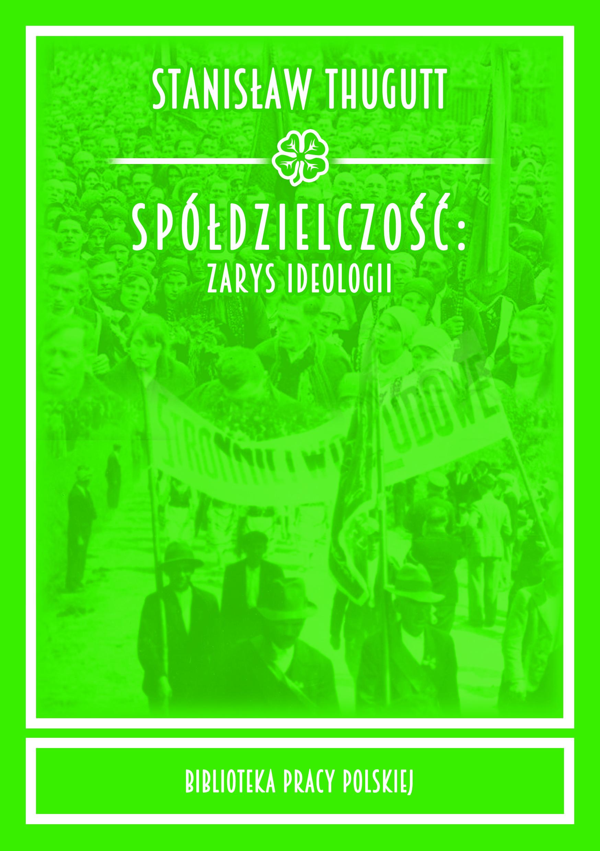 """Książka """"Spółdzielczość: zarys ideologii"""" S. Thugutta"""
