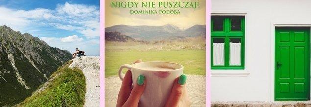 """""""NIGDY NIE PUSZCZAJ!"""" wydanie powieści dla kobiet"""