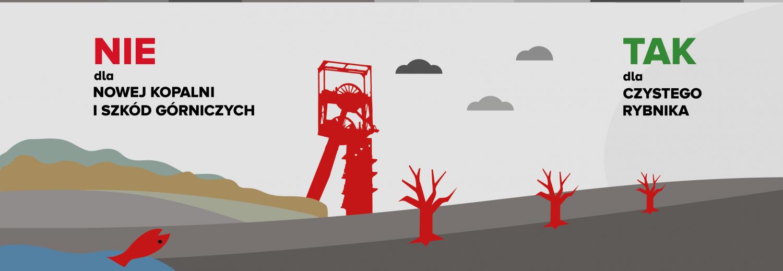 NIE dla nowej kopalni i szkód górniczych - TAK dla zielonego Rybnika