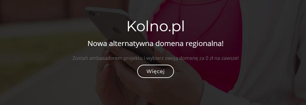 Twoja domena regionalna kolno.pl, by lepiej promować Twoją firmę!