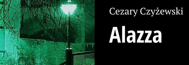 """Druk powieści """"Alazza"""" https://czyzewskicezary.wordpress.com/alazza/"""