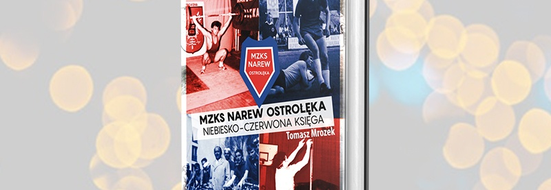 Wydanie książki o klubie sportowym MZKS Narew Ostrołęka