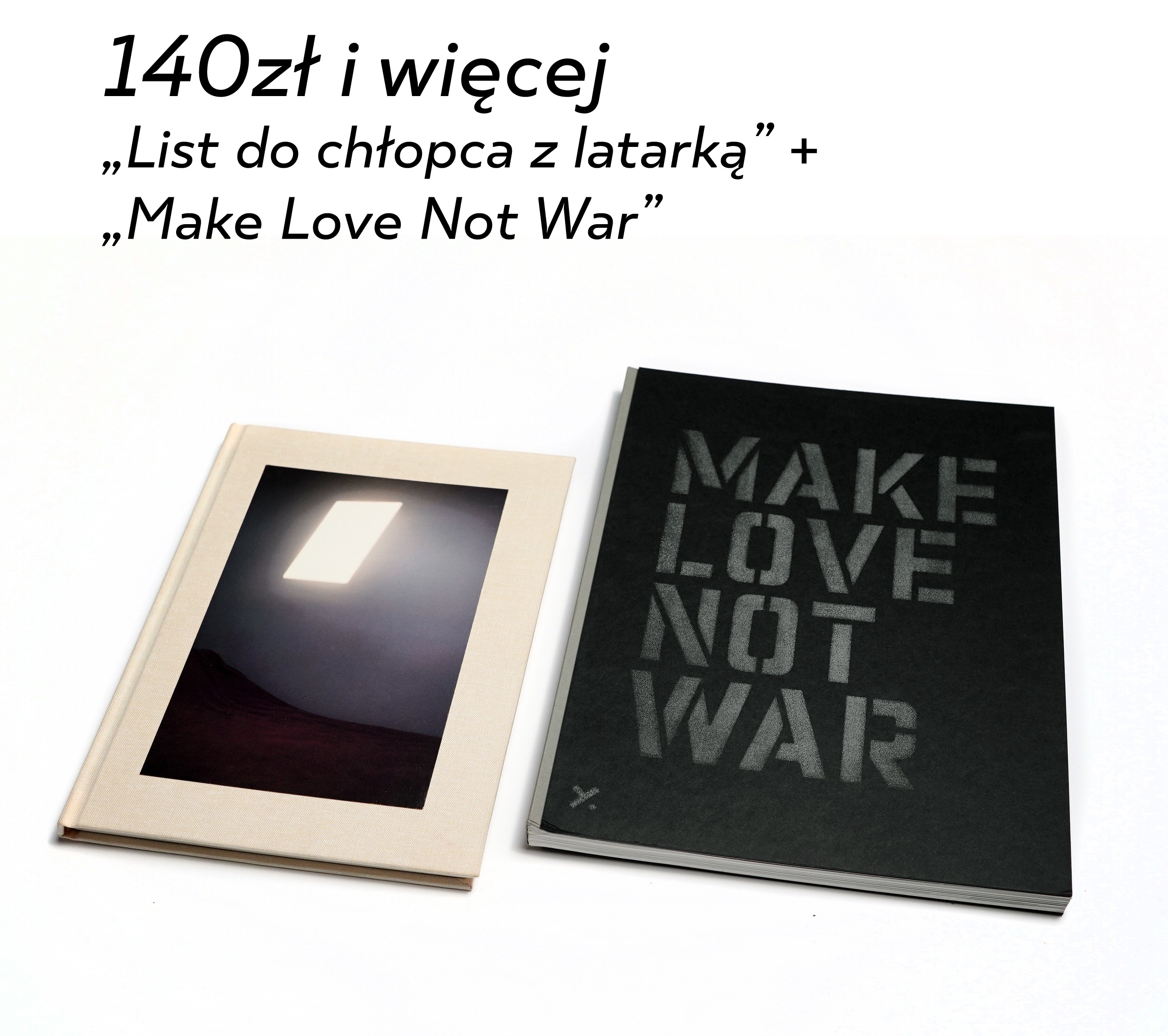 "'List do chłopca z latarką"" + ""Make Love Not War"""