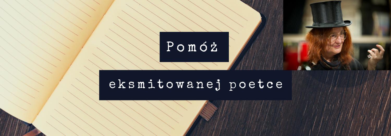 Pomóżmy eksmitowanej poetce - Mirosławie Pajewskiej