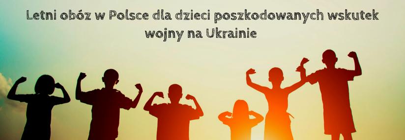 Wypoczynek dla dzieci dotkniętych wojną na Ukrainie