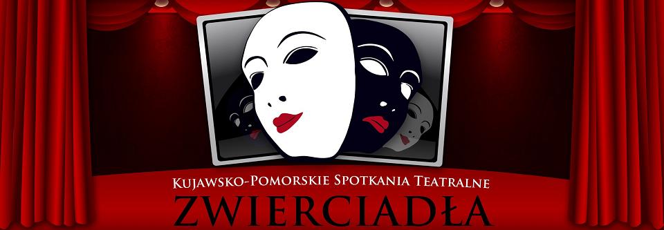 """VII Kujawsko-Pomorskie Spotkania Teatralne """"Zwierciadła"""""""