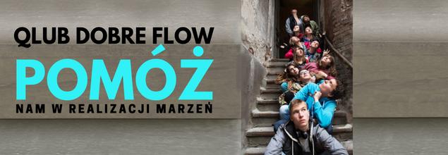 Zbieramy środki na roczne funkcjonowanie Qlubu Dobre Flow