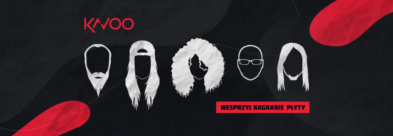 Wesprzyj zespół KAVOO w nagraniu pierwszej płyty