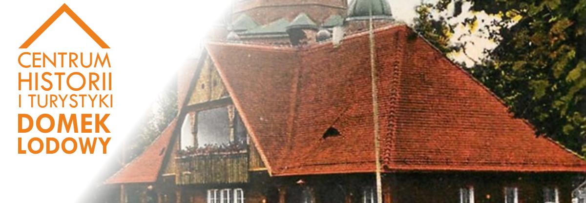 Centrum Historii i Turystyki DOMEK LODOWY w Opolu
