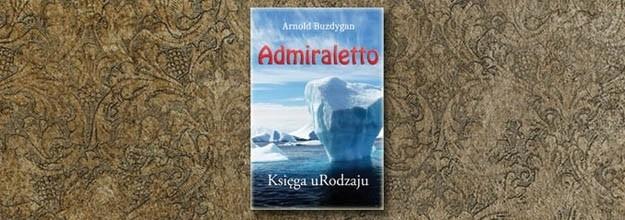 """Rezygnacja z opublikowania książki """"Admiraletto"""""""