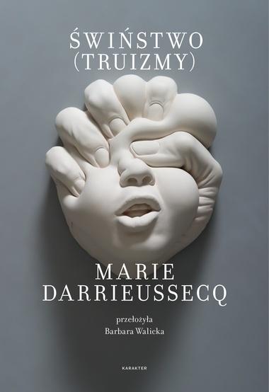 """Książka """"Świństwo (Truizmy)"""", Marie Darrieussecq"""
