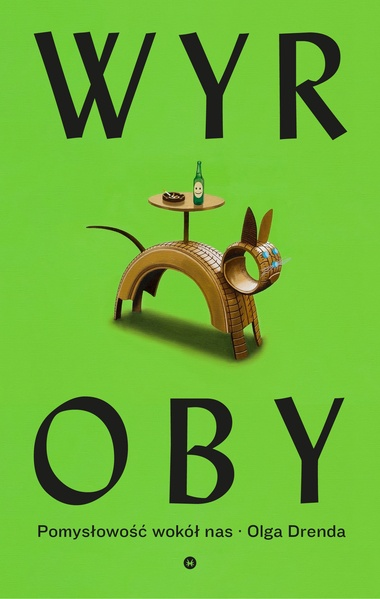 """Książka """"Wyroby. Pomysłowość wokół nas"""", Olga Drenda"""