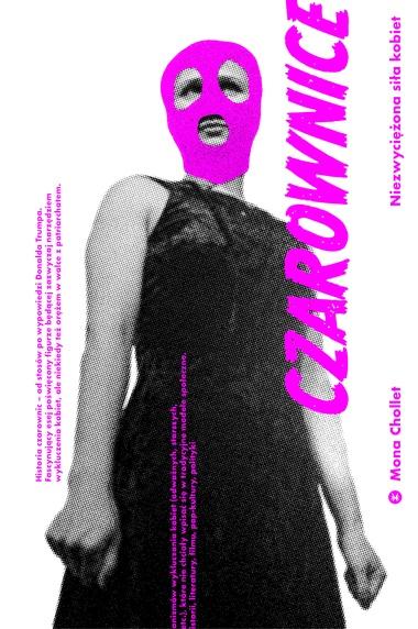 """Książka """"Czarownice. Niezwyciężona siła kobiet"""" Mona Chollet"""