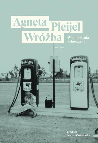 """Książka """"Wróżba. Wspomnienia dziewczynki"""", Agneta Pleijel"""