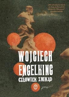 """Książka """"Człowiek znikąd"""" autorstwa Wojciecha Engelkinga"""