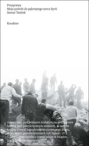 """Książka """"Przeprawa. Moja podróż do pękniętego serca Syrii"""",  Samar Yazbek"""