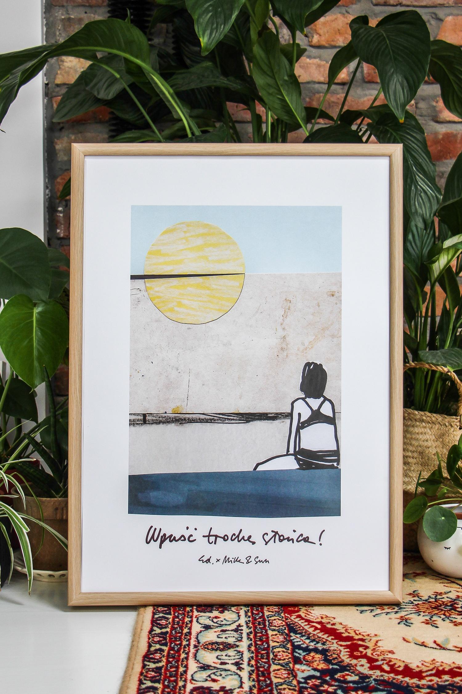 """Plakat """"Wpuść trochę słońca"""" autorstwa Edyty Draus"""
