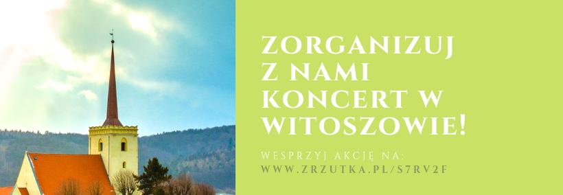 AKTUALIZACJA! Koncert w Witoszowie Dolnym na urodziny Pani Prezes! + KONCERT W ŚMIAŁOWICACH :)