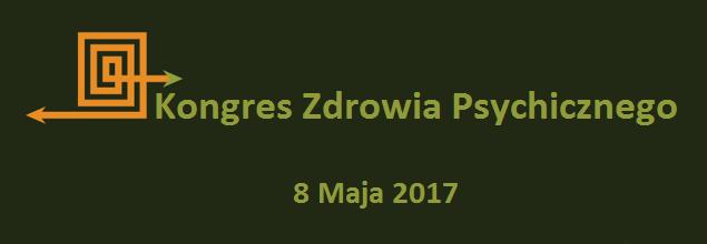 Pierwszy Kongres Zdrowia Psychicznego 8 maja 2017