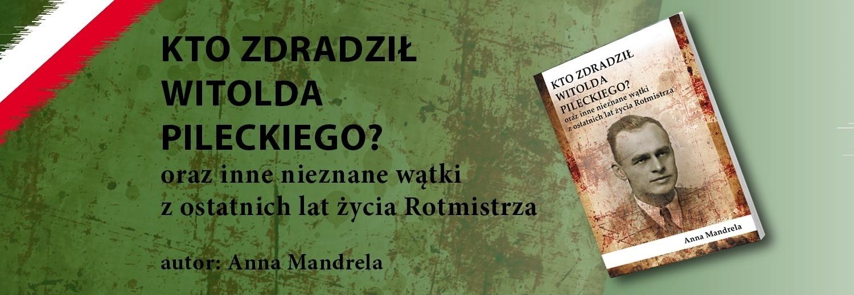 Wydruk książki dotyczący ostatnich lat życia rtm. Witolda Pileckiego