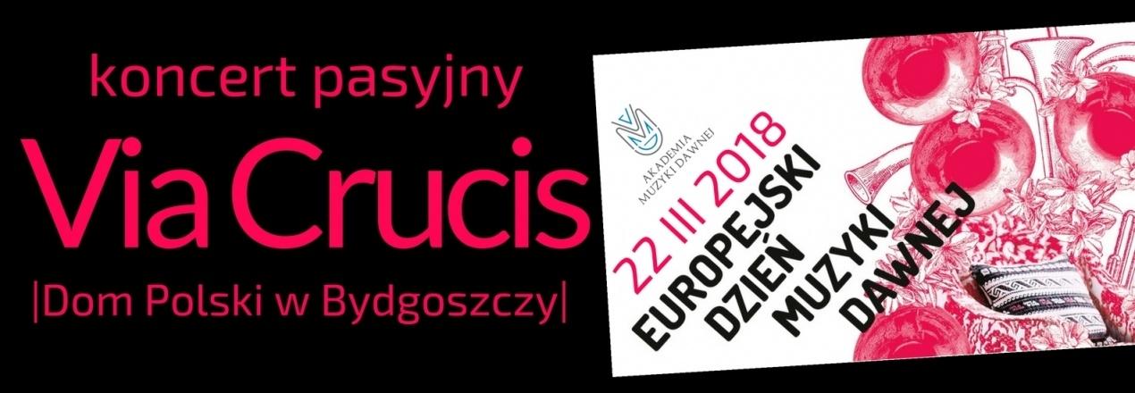 Koncert Pasyjny Via Crucis - Akademia Muzyki Dawnej w Bydgoszczy