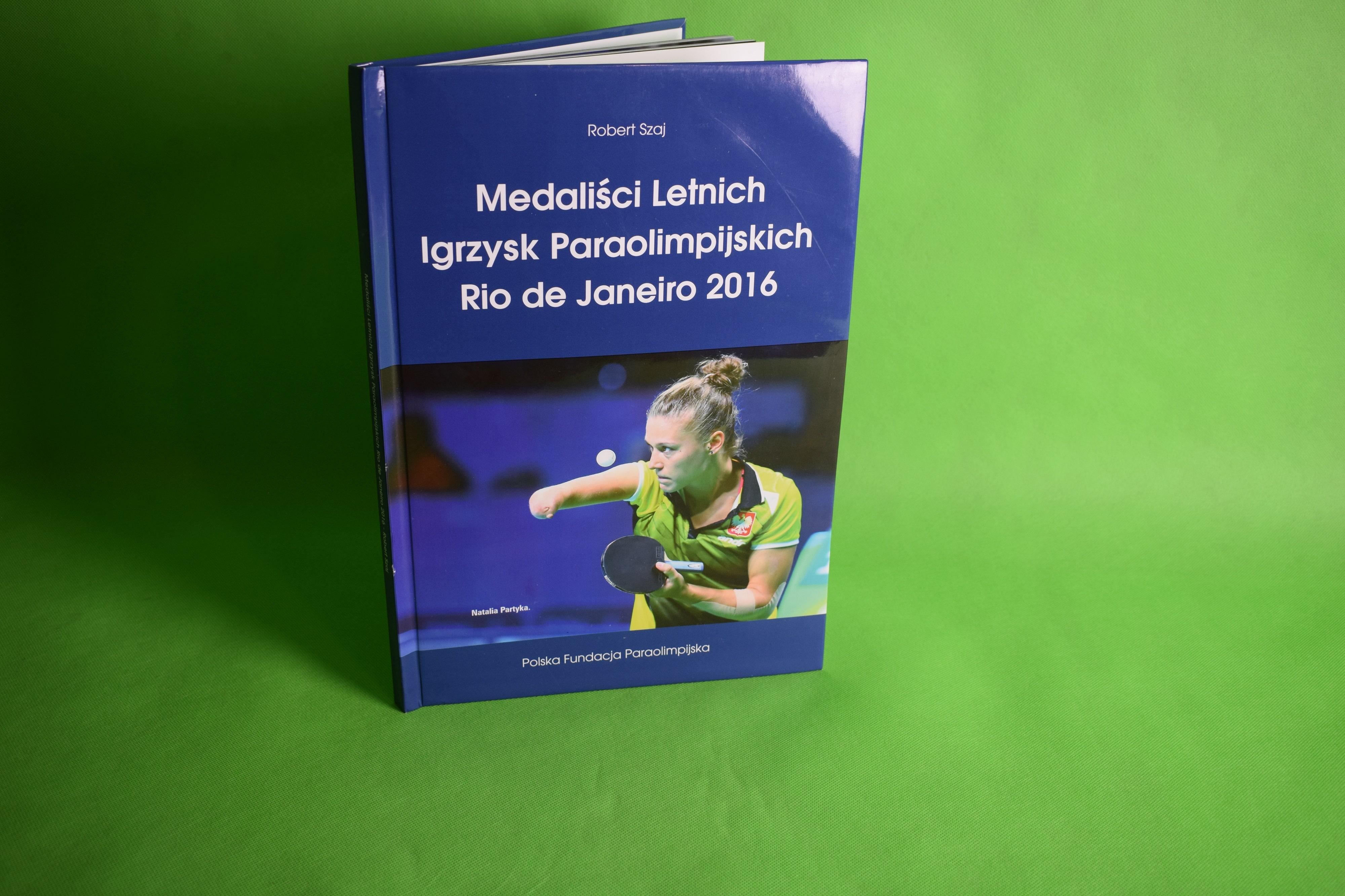 Książka Medaliści Letnich Igrzysk Paraolimpijskich Rio 2016