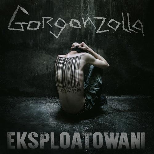 Płyta Gorgonzolli - Eksploatowani