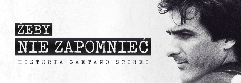 Historia Gaetano Scirei, niezwykłego piłkarza i człowieka, opowiedziana w niezwykły sposób.
