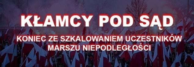Kłamcy pod sąd! Koniec ze szkalowaniem uczestników Marszu Niepodległości