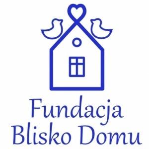 Fundacja Blisko Domu